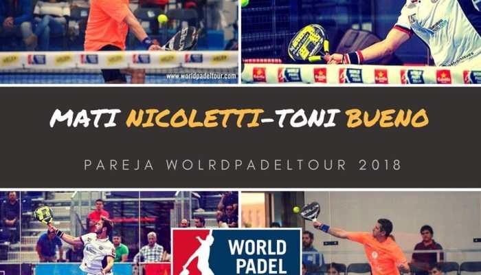 Matías Nicoletti – Toni Bueno, nueva pareja World Padel Tour 2018