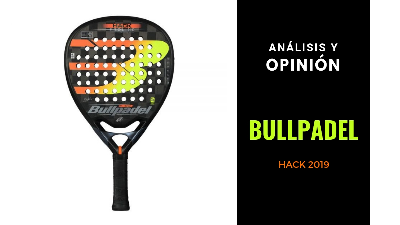 Análisis y Opinión Bullpadel Hack 2019