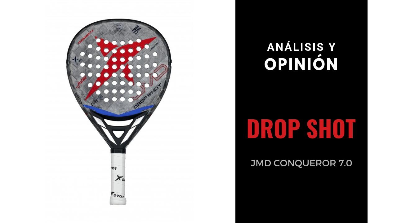 Análisis y Opinión Drop Shot JMD Conqueror 7.0