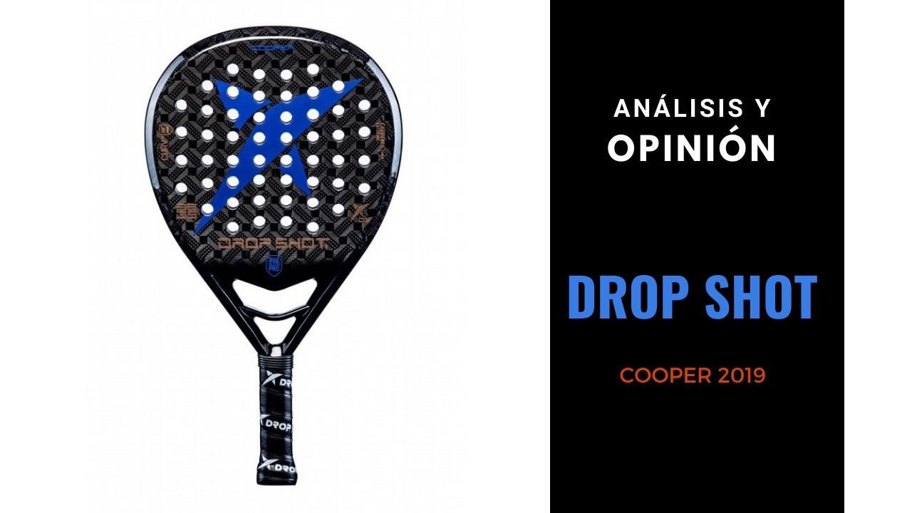 Análisis y Opinión Drop Shot Cooper 2019