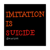 Imitation is suicide poster