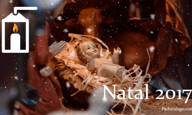  Natal 2017: Mensagem do padre Hugo Martins 