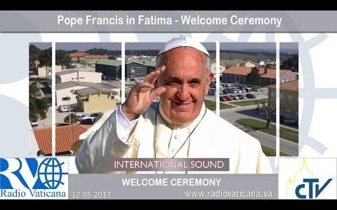 Rozpoczęcie pielgrzymki Ojca Świętego w Fatimie (Vatican Service News - 12.05.2017)