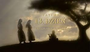 Fatima - przesłanie nadziei - film fabularny 13.05.2018