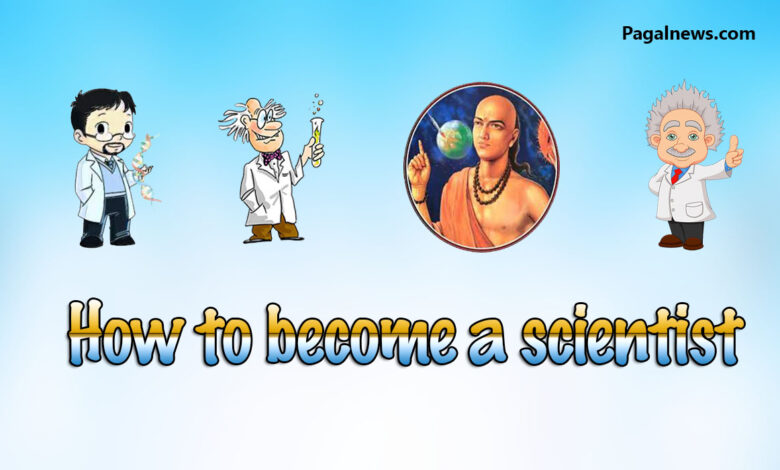 How to Become a Scientist