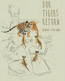 Our Tigers Return – Peeyush Sekhsaria and Rangaiah Sreenivasa Murthy
