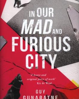 In Our Mad and Furious City  – Guy Gunartne