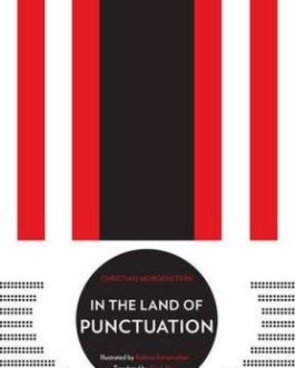 In The Land Of Punctuation – Christian Morgenstern, Rathna Ramanathan, Sirish Rao