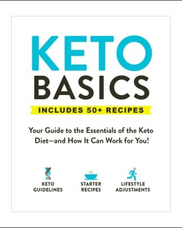 Keto Basics: Your Guide to the Essentials of the Keto Diet―and How It Can Work for You! – Adams Media