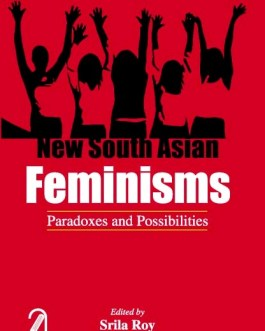 New South Asian Feminisms: Paradoxes and Possibilities – Srila Roy
