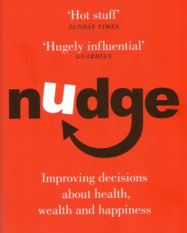 Nudge: Improvising Decisions about Health, Wealth and Happiness – Thaler & Sunstein