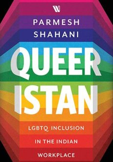 Queeristan – LGBTQ Inclusion in the Indian Place – Parmesh Shahani
