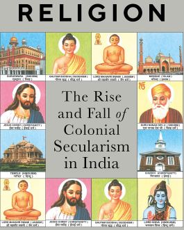 Republic Of Religion: The Rise and Fall of Colonial Secularism in India – Abhinav Chandrachud