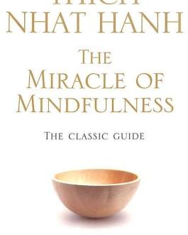 Miracle Of Mindfulness, The – Thich Nhat Hanh