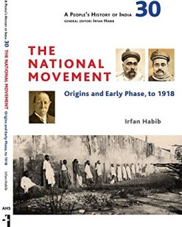 The National Movement Studies In Ideology And History – Irfan Habib