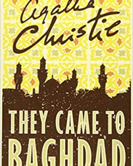 They Came To Baghdad – Agatha Christie