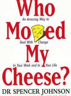 Who Moved My Cheese? – Spencer Johnson