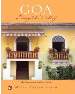 Goa: A Daughter's Story – Maria Aurora Couto