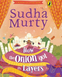 How the Onion Got its Layers – Sudha Murty