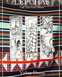 Legends of the Lepchas : Folk Tales from Sikkim – Yishey Doma