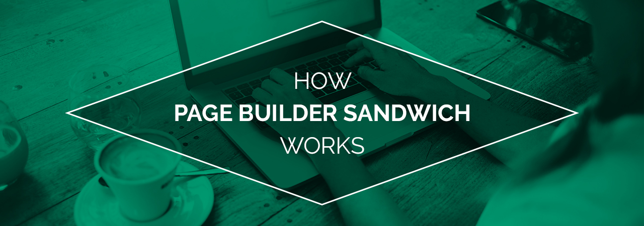 How-Page-Builder-Sandwich-Works