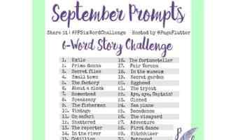 September Prompts: 6-Word Story Challenge! (#PFSixWordChallenge)