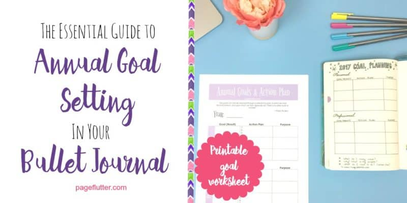 Essential guide to goal setting in your bullet journal page flutter make 2017 your best year with goal setting and your bullet journal ibookread