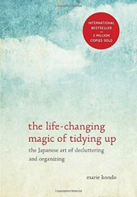 Life-Changing Magic of Tidying Up by Marie Kondo
