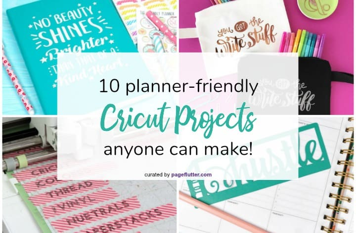 10 Planner-Friendly Cricut Projects Anyone Can Make