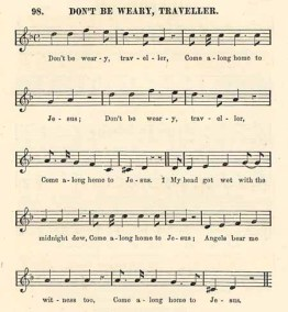 Don't be weary, traveler (Slave Songs of the United States)