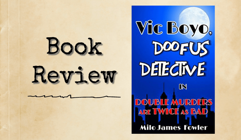 Review: Vic Boyo, Doofus Detective