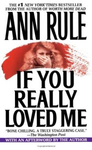 True Crime Books for Murderinos - If You Really Loved Me