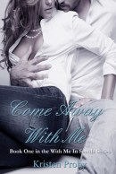 Come Away WIth Me by Kristen Proby