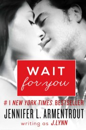 Wait for You by J.Lynn, Jennifer L. Armentrout