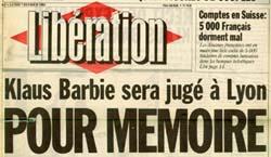 Une du journal Lib�ration : Klaus Barbie sera jug� � Lyon, POUR M�MOIRE