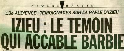 Titre du journal Lib�ration : 13e audience : t�moignage sur la rafle d'Izieu, Le t�moin qui accable Barbie