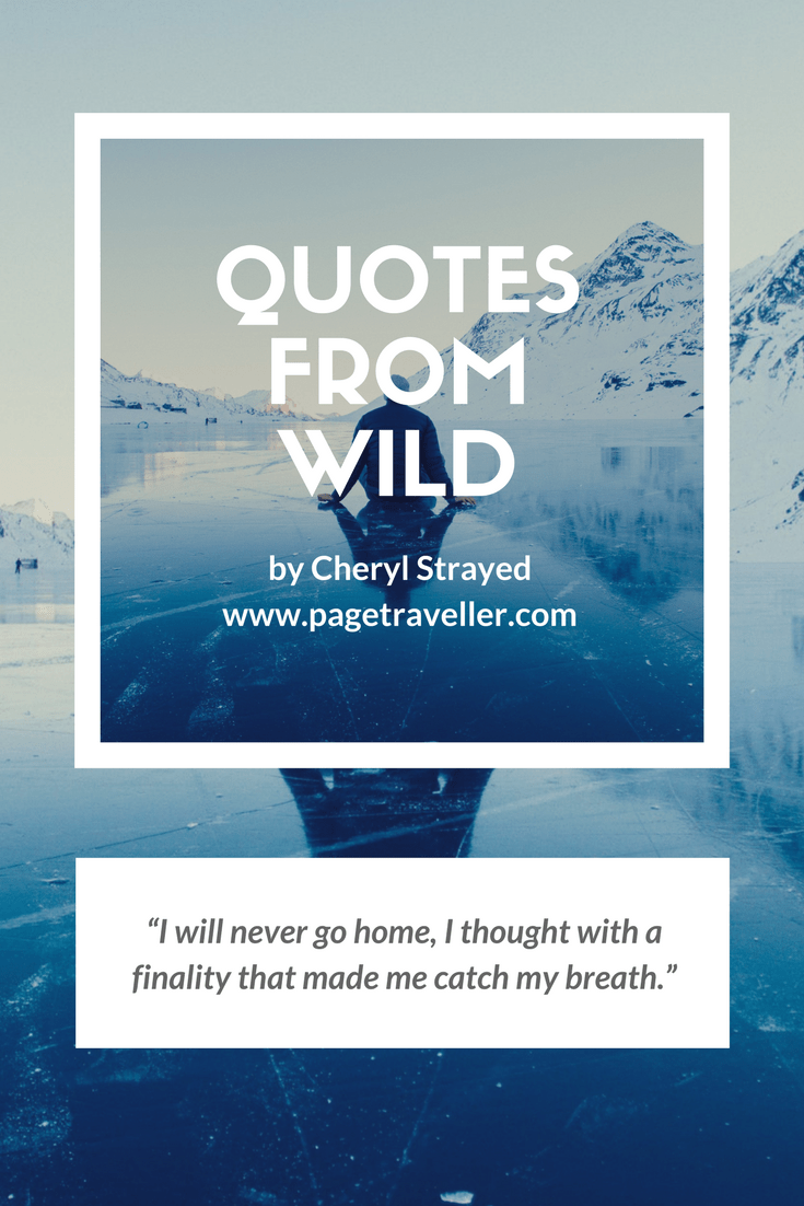 quotes from wild cheryl strayed home