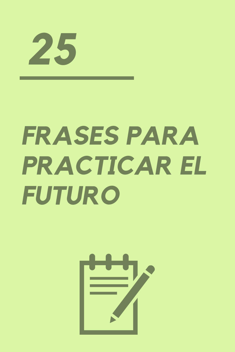 25 Frases Para Practicar El Futuro La Página Del Español