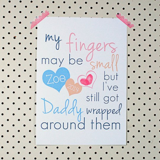 My Finger's may be small but I've got Daddy wrapped around them.