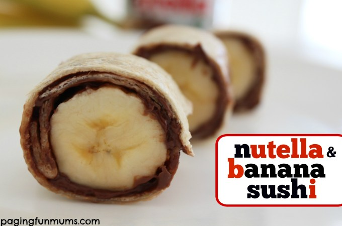 Nutella & Banana Sushi – includes easy video tutorial