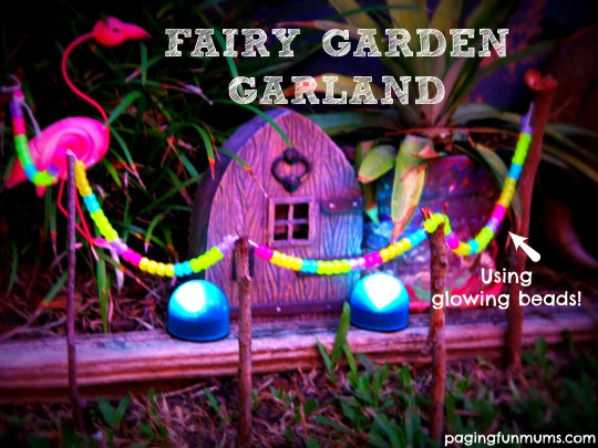 Fairy Garden Garland - using glow in the dark beads! Such a fun project!!