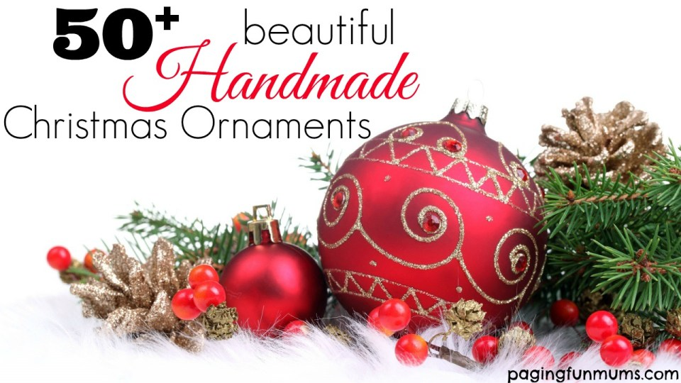 50+ Beautiful Handmade Christmas Ornaments