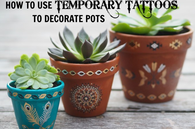 Using Temporary Tattoos to Decorate Terracotta Pots