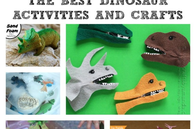 10 of the BEST Dinosaur Themed Activities and Crafts!