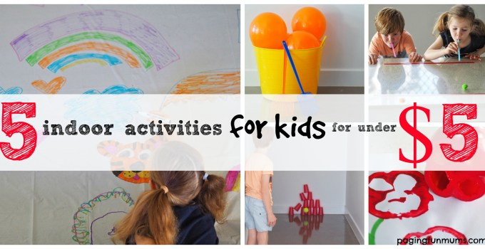 5 indoor kids activities for under $5