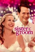 Free Download & Streaming Film Sister of the Groom (2020) BluRay 480p, 720p, & 1080p Subtitle Indonesia Pahe Ganool Indo XXI LK21