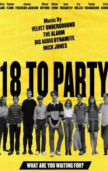 Free Download & Streaming Film 18 to Party (2019) BluRay 480p, 720p, & 1080p Subtitle Indonesia Pahe Ganool Indo XXI LK21
