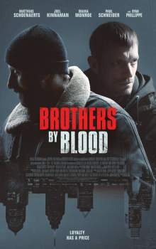Free Download & Streaming Film Brothers by Blood (2020) BluRay 480p, 720p, & 1080p Subtitle Indonesia Pahe Ganool Indo XXI LK21