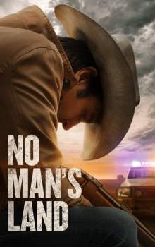 Free Download & Streaming Film No Man's Land (2021) BluRay 480p, 720p, & 1080p Subtitle Indonesia Pahe Ganool Indo XXI LK21
