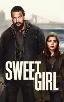 Free Download & Streaming Film Sweet Girl (2021) BluRay 480p, 720p, & 1080p Subtitle Indonesia Pahe Ganool Indo XXI LK21